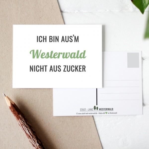 Postkarte ich bin aus´m Westerwald nicht aus Zucker