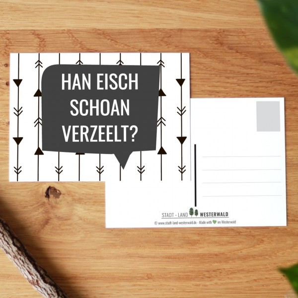 Postkarte Han eisch schoan verzeelt? Westerwälder Platt